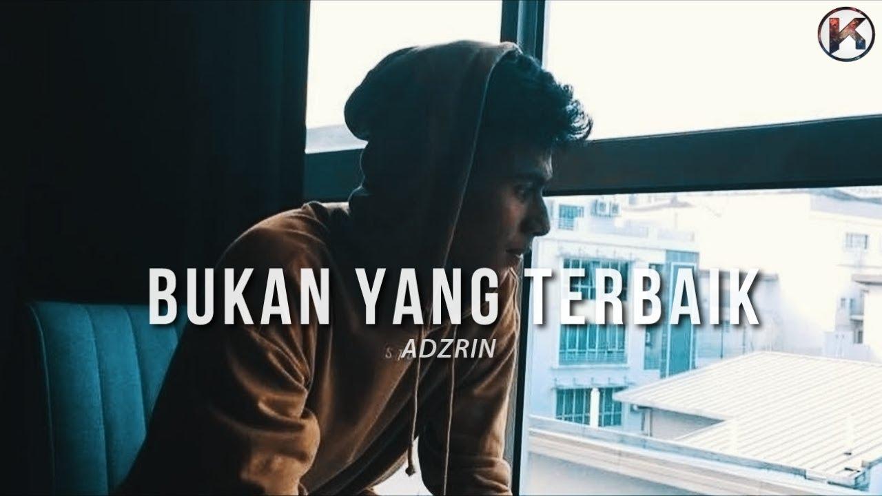 Adzrin - Bukan Yang Terbaik ( Lirik Viral) HD - YouTube