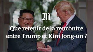 Que retenir de la rencontre entre Donald Trump et Kim Jong-un ?