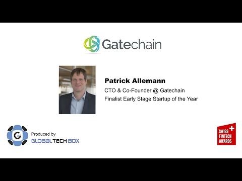 Episode #3: Gatechain, Early Stage Finalist at the Swiss FinTech Awards 2017