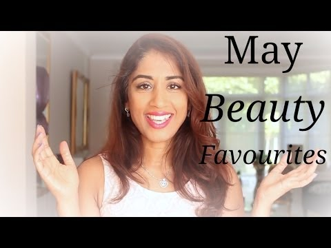 May Beauty Favourites | Beauty Passionista