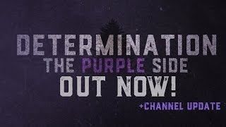 Determination: The Purple Side is OUT NOW!