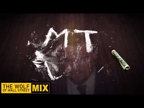 MT - The Wolf of Wall Street MIX
