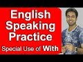 English Speaking Practice | Use of WITH | Awal