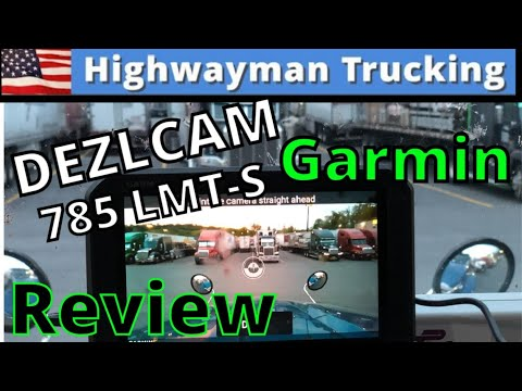 GPS & Dash Cam Truckers Review: Garmin DEZLCAM 785 LMT-S |