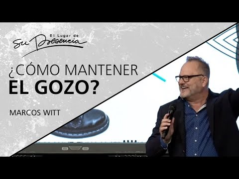 ¿Cómo mantener el gozo? - Marcos Witt - 24 Marzo 2019   Prédicas Cristianas 2019