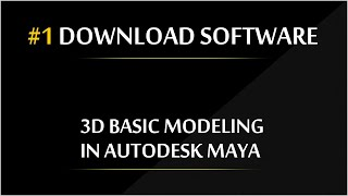 #1 How to get install Maya How to install Basic modeling in Maya