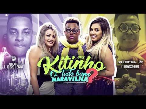 MC Kitinho - Oi, Tudo Bem Maravilha (Clipe Official)