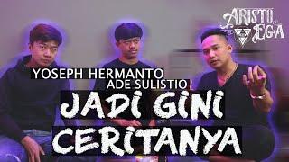 Download Cerita Yoseph Hermanto dan Ade Sulistio | Aristo Ega Podcast