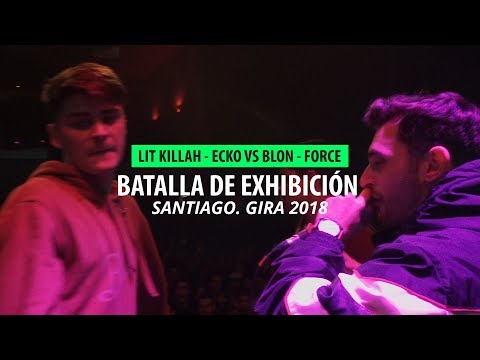 LIT KILLAH ECKO VS BLON FORCE -  Santiago, Gira España 2018