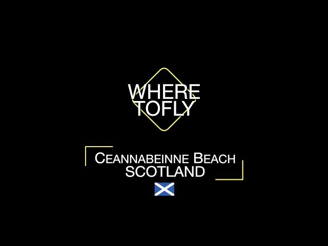 Where to Fly: Ceannabeinne Beach