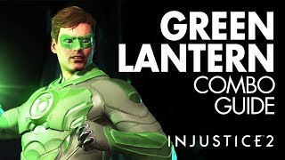 GREEN LANTERN Beginner Combo Guide - Injustice 2