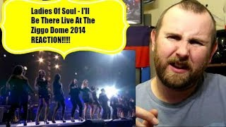 Ladies Of Soul - I'll Be There Live At The Ziggo Dome 2014 REACTION!!
