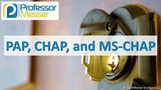 PAP, CHAP, and MS-CHAP - CompTIA Security+ SY0-501 - 4.2