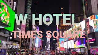 W Hotel - Times Square - New York City Hotel & Room Tour - Corner Room, 1 King, Times Square View
