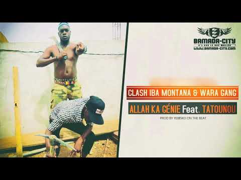 GÉNIE STAR Feat. TATOUNOU - CLASH IBA MONTANA & WARA GANG
