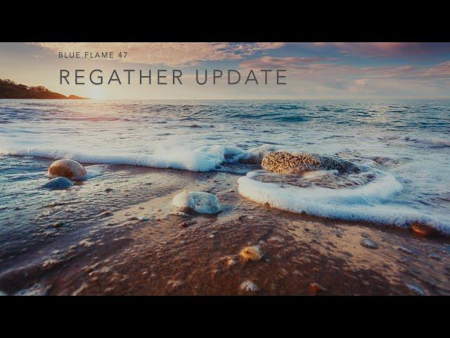 Regather Update