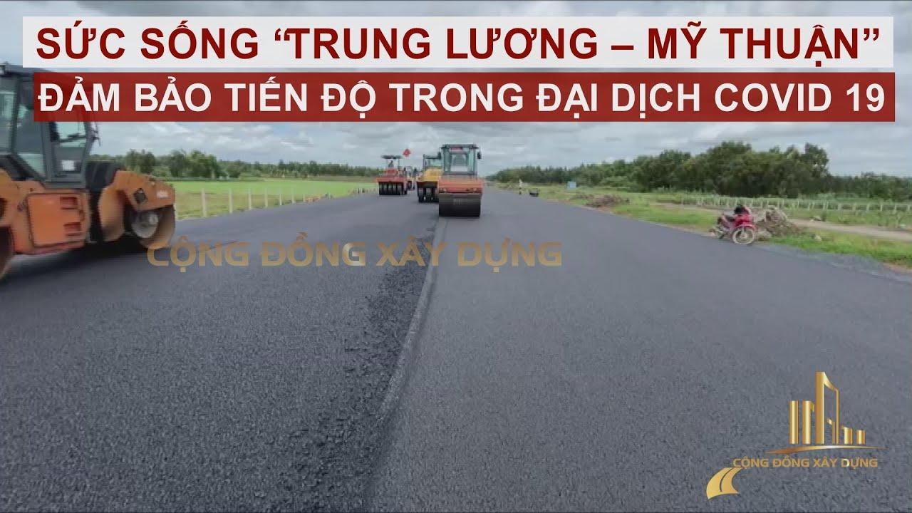 """Dự án cao tốc Trung Lương- Mỹ Thuận: Giữa tâm dịch, quyết tâm thực hiện """"mục tiêu kép"""""""