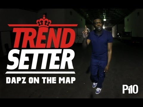 P110 - Dapz On The Map #TrendSetter
