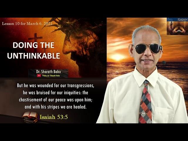 English 10th Sabbath School Lesson | Doing the Unthinkable | Professor Sharath Babu