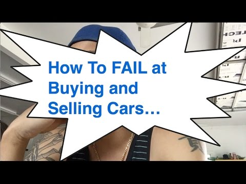how to fail at buying and selling cars for profit youtube. Black Bedroom Furniture Sets. Home Design Ideas