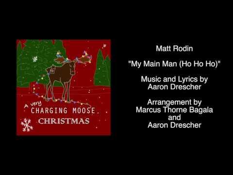 Matt Rodin - My Main Man (Ho Ho Ho)
