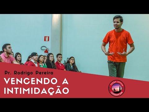 Vencendo a intimidação - Pr. Rodrigo Pereira