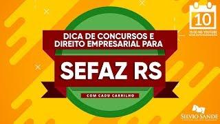 SEMANA SEFAZ-RS: Dicas de Concursos e Direito Empresarial com Cadu Carrilho