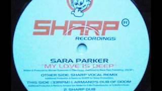 NICHE CLASSIC - SARA PARKER - MY LOVE IS DEEP - (Sharp Vocal Remix)