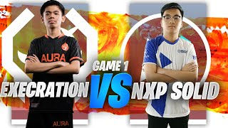 NXP SOLID vs EXECRATION GAME 1 - JUICY LEGENDS TOURNAMENT