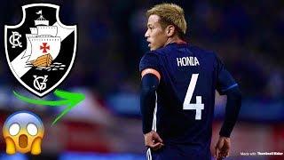 BOMBA - Vasco busca o Meia Japonês Keisuke Honda!