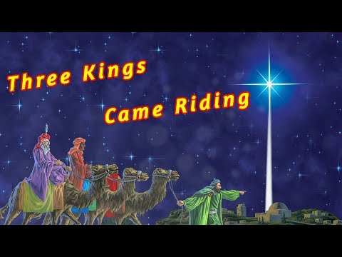 Three Kings Came Riding - teach primary children songs about CHRISTMAS - NATIVITY
