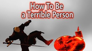 How To Be a Terrible Person - Trolling Dark Souls Remastered