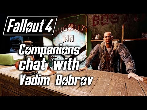Fallout 4 - Companions Chat With Vadim Bobrov, The Bartender Of The Dugout Inn