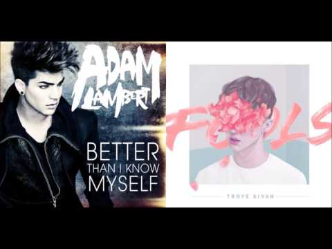 Better Than Fools (Mashup) - Adam Lambert & Troye Sivan