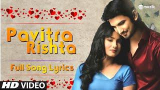 @Violamhe  Pavitra Rishta - Title Song | Lyrical Video | Zee TV | HD