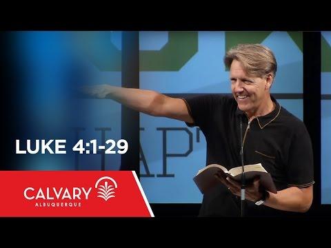 Luke 4:1-29 - Skip Heitzig