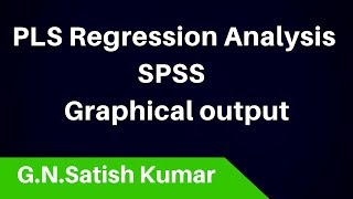 PLS Regression using SPSS with Graphical Output