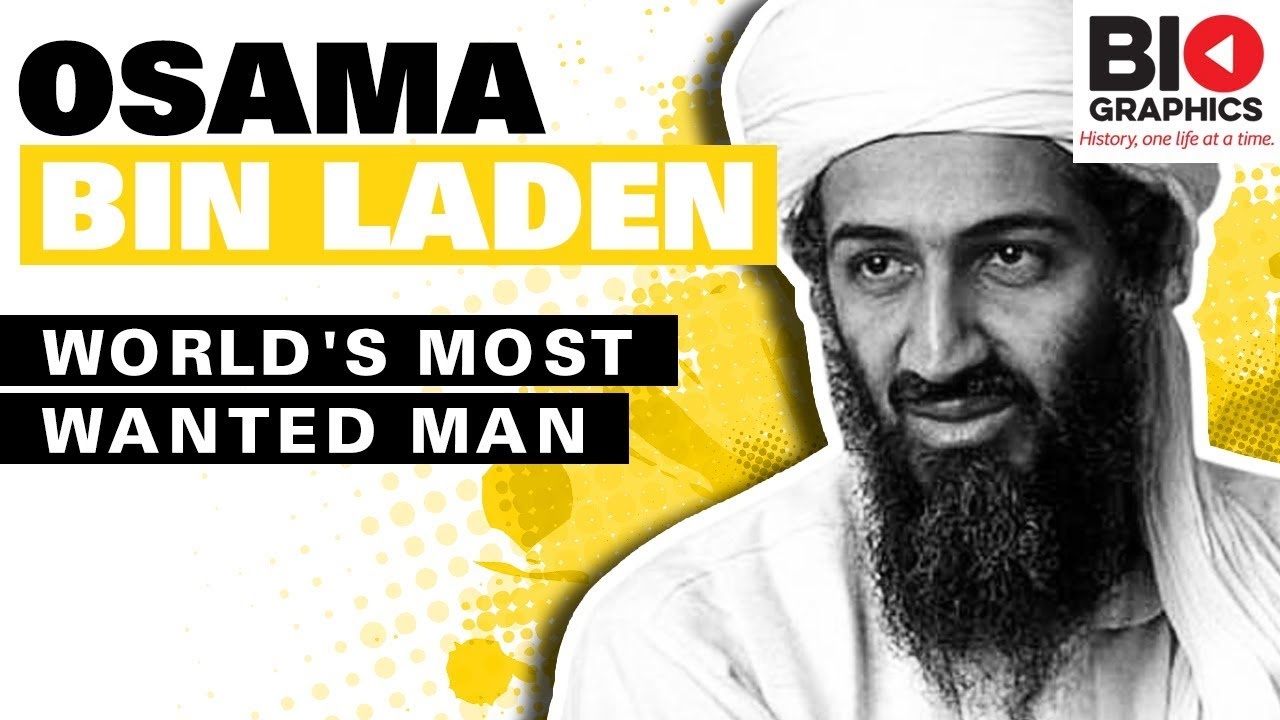 Osama Bin Laden Biography: The World's Most Wanted Man