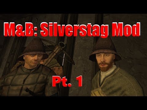 Laying the groundwork.   M&B: Warband - Silverstag Mod Pt. 1