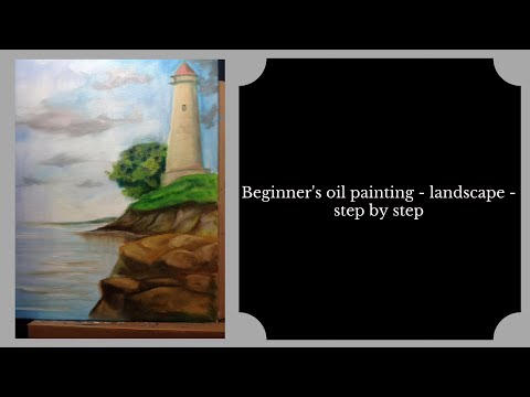 "Beginner's Oil Painting Tutorial- step by step – ""lighthouse landscape"""