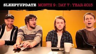 SleepyUpdate : Month 9 : Day 7 : Year 2015