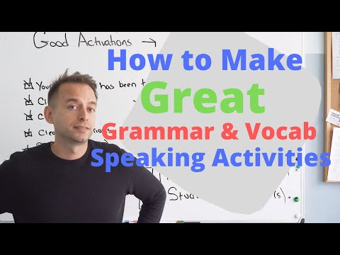 Teaching English Tips: How to Create Great Speaking Activities for Grammar and Vocabulary