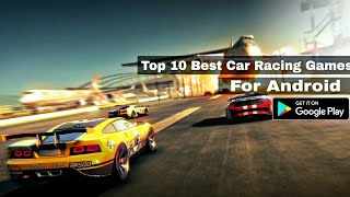 Top 10 Best Car Racing Games for Android | Ultra HD graphics || by Zack