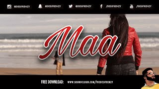 MAA (feat. Bakshi Billa) | DJ FRENZY | FREE DOWNLOAD | Latest Punjabi Songs 2016