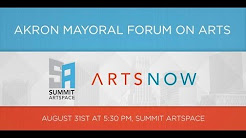 Akron Mayoral Forum On Arts & Culture  Summit Artspace ARTSNOW Akronist