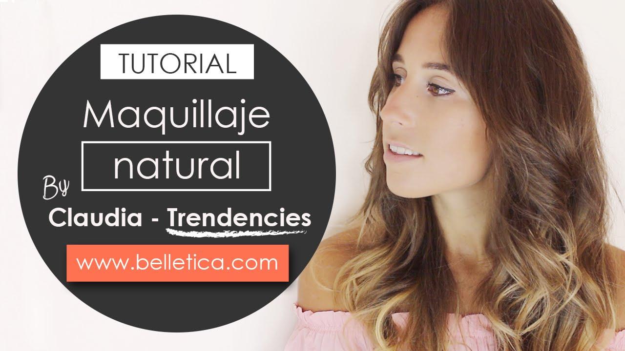 2f9a30d6b Tutorial de maquillaje natural paso a paso por Claudia Trendencies -  Belletica