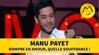 Manu Payet :  rompre en amour, quelle souffrance !