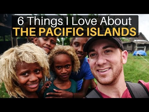 6 Things I Love About The PACIFIC ISLANDS (Travel Guide)