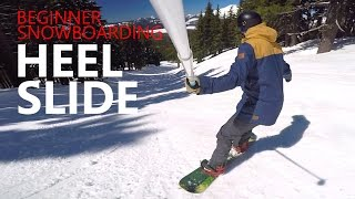How to Heel Slide - Beginner Snowboarding Tutorial