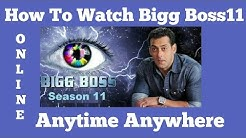 how to watch Bigg Boss 11 Online ???  anytime anywhere